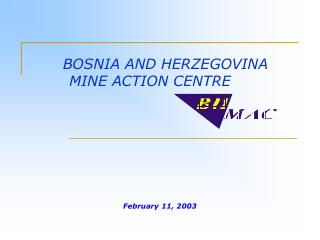 BOSNIA AND HERZEGOVINA MINE ACTION CENTRE
