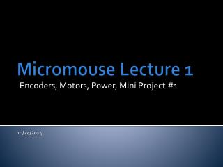 Micromouse  Lecture 1