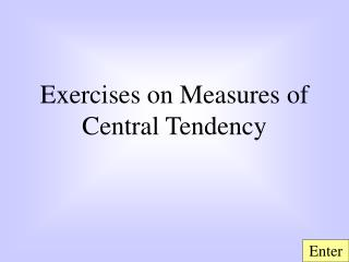 Exercises on Measures of Central Tendency