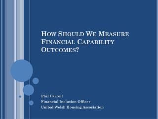 How Should We Measure Financial Capability Outcomes?