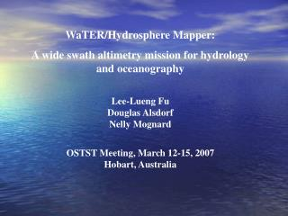 WaTER/Hydrosphere Mapper: A wide swath altimetry mission for hydrology and oceanography