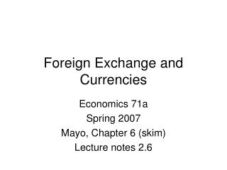 Foreign Exchange and Currencies