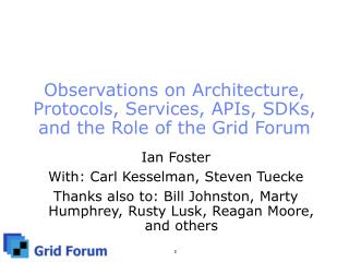 Observations on Architecture, Protocols, Services, APIs, SDKs, and the Role of the Grid Forum