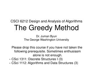 CSCI 6212 Design and Analysis of Algorithms The Greedy Method