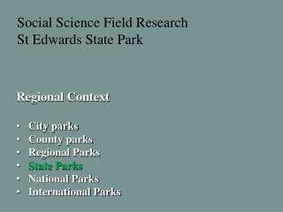 Regional Context    City parks    County parks    Regional Parks State Parks    National Parks    International Parks