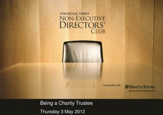 Being a Charity Trustee Thursday 3 May 2012