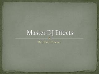 Master DJ Effects