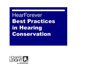 HearForever Best Practices                in Hearing Conservation