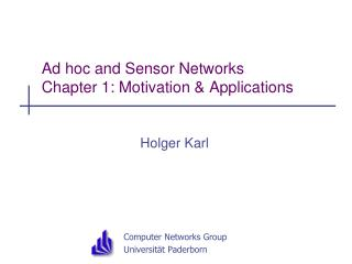 Ad hoc and Sensor Networks Chapter 1: Motivation & Applications