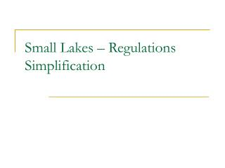 Small Lakes – Regulations Simplification