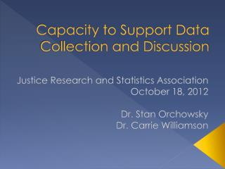 Capacity to Support Data Collection and Discussion