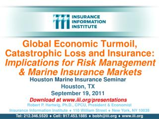 Global Economic Turmoil, Catastrophic Loss and Insurance: Implications for  Risk Management & Marine Insurance Marke