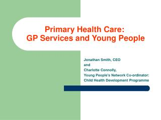 Primary Health Care:  GP Services and Young People
