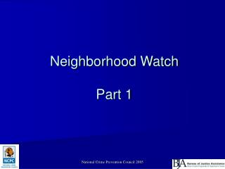 Neighborhood Watch  Part 1