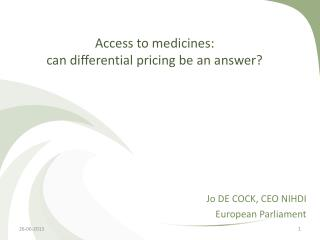 Access to medicines:  can differential pricing be an answer?