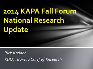 2014 KAPA  Fall  Forum National Research Update