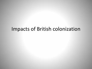 Impacts of British colonization