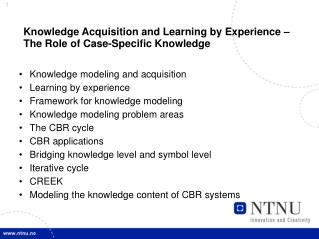 Knowledge Acquisition and Learning by Experience – The Role of Case-Specific Knowledge