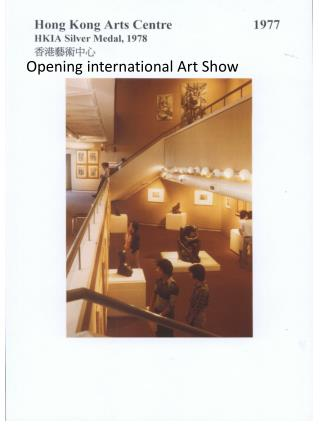 Opening international Art Show
