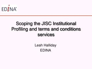 Scoping the JISC Institutional Profiling and terms and conditions services