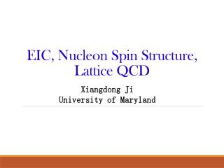 EIC, Nucleon Spin Structure, Lattice QCD