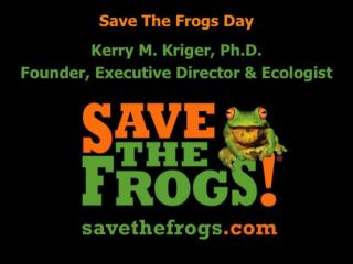 Save The Frogs Day Slideshow lo res
