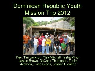 Dominican Republic Youth Mission Trip 2012