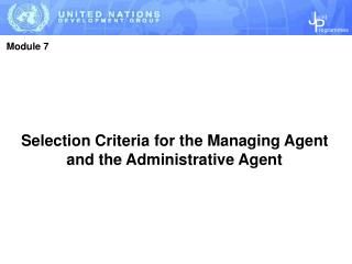 Selection Criteria for the Managing Agent and the Administrative Agent