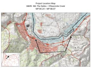 Project Location Map   I84: The  Dalles  –  Fifteenmile  Creek MP 84.24 – MP 88.07