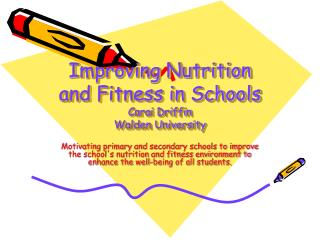 Improving Nutrition and Fitness in Schools Carai Driffin Walden University