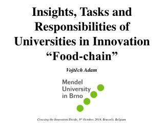 "Insights, Tasks and Responsibilities of Universities in Innovation ""Food-chain"""