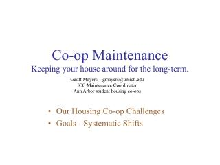 Co-op Maintenance Keeping your house around for the long-term.