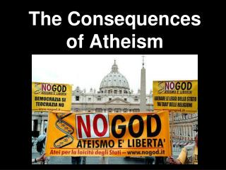 The Consequences of Atheism