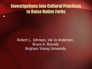Investigations into Cultural Practices  to Raise Native Forbs