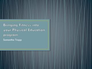 Bringing Fitness into your Physical Education program