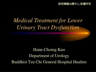 Medical Treatment for Lower Urinary Tract Dysfunction
