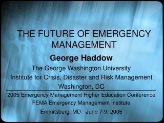 THE FUTURE OF EMERGENCY MANAGEMENT