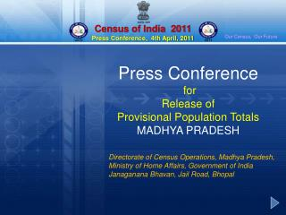 Press Conference  for  Release of  Provisional Population Totals  MADHYA PRADESH