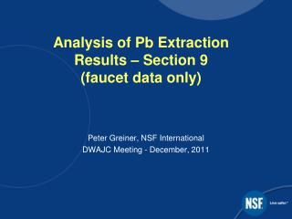 Analysis of Pb Extraction Results – Section 9 (faucet data only)