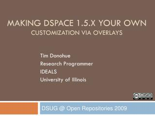 Making  Dspace  1.5.X your own Customization via Overlays