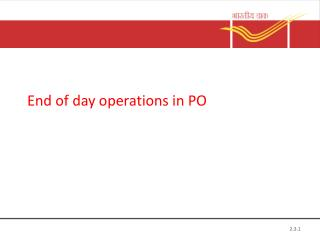 End of day operations in PO