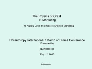 The Physics of Great   E-Marketing    The Natural Laws That Govern Effective Marketing