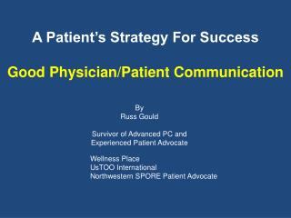 A Patient's Strategy For Success Good Physician/Patient Communication