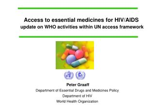 Peter Graaff Department of Essential Drugs and Medicines Policy Department of HIV