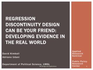 Regression Discontinuity Design Can Be Your Friend: Developing Evidence in the Real World