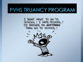 PVHS TRUANCY PROGRAM