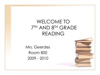 WELCOME TO 7 TH AND 8 TH GRADE READING