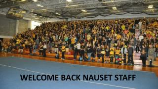 WELCOME BACK NAUSET STAFF