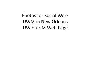 Photos for Social Work  UWM in New Orleans  UWinteriM  Web Page