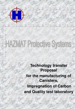 Technology transfer Proposal for the manufacturing of Canisters, Impregnation of Carbon and Quality test laboratory